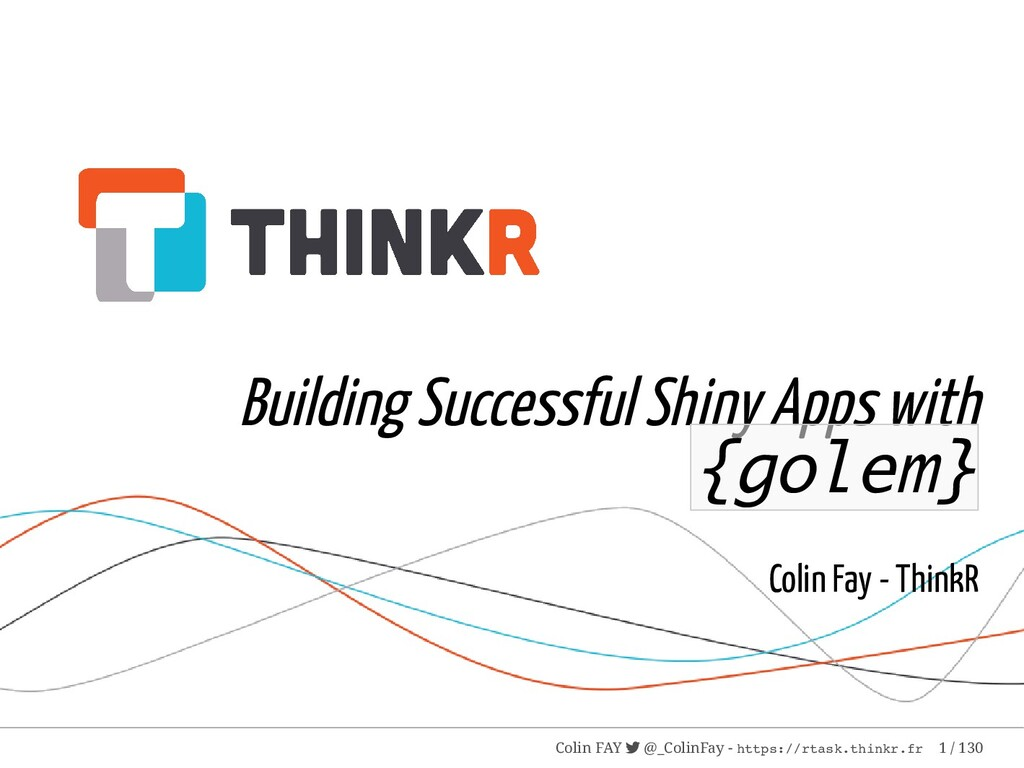 Building Successful Shiny Apps with {golem} Col...