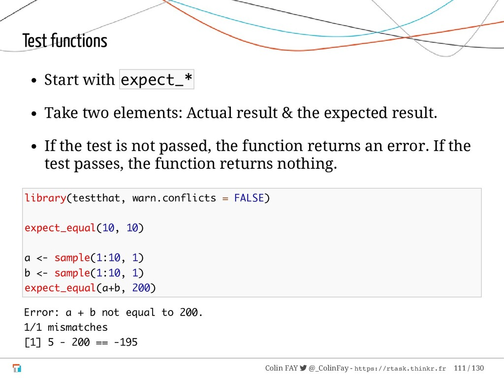 Test functions Start with expect_* Take two ele...