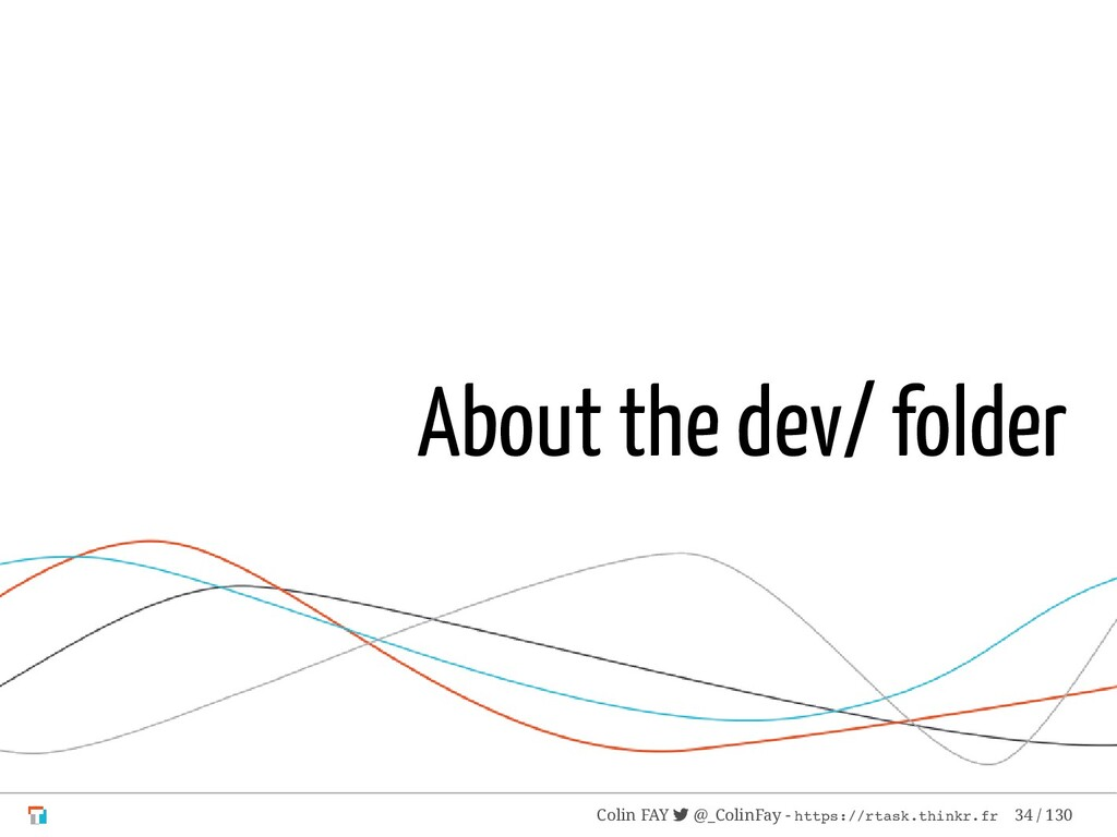 About the dev/ folder Colin FAY  @_ColinFay - ...