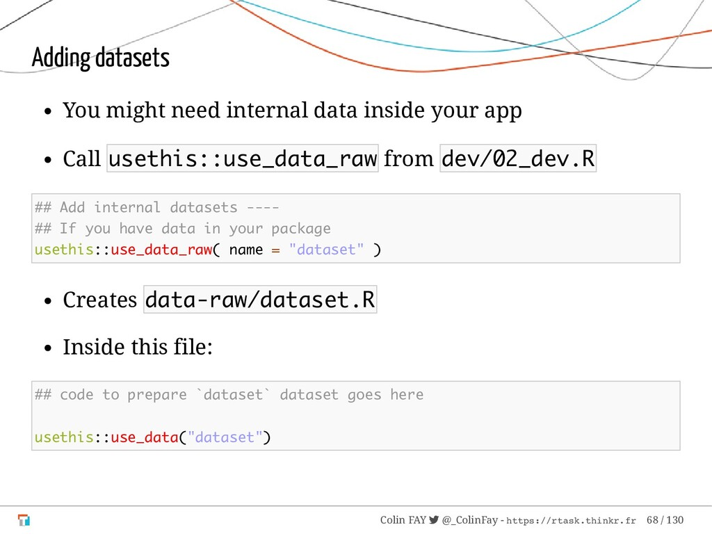 Adding datasets You might need internal data in...