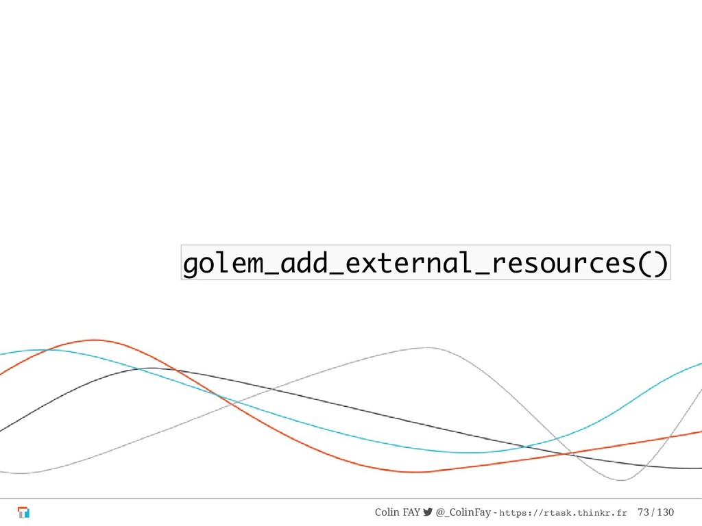 golem_add_external_resources() Colin FAY  @_Co...