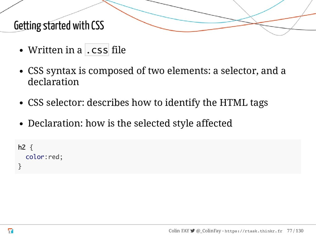 Getting started with CSS Written in a .css file...