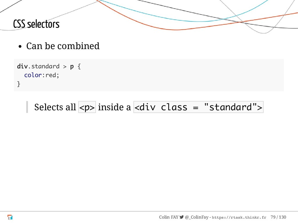 CSS selectors Can be combined div.standard > p ...