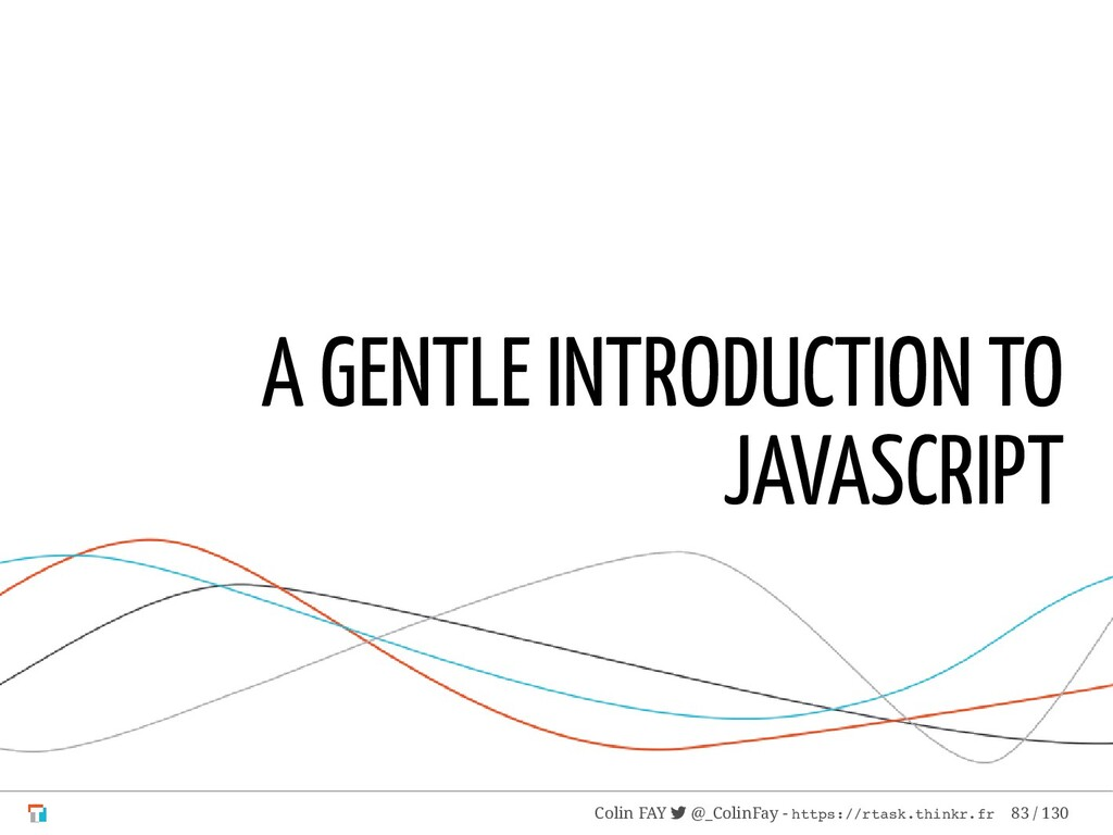 A GENTLE INTRODUCTION TO JAVASCRIPT Colin FAY ...