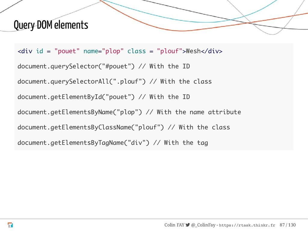 """Query DOM elements <div id = """"pouet"""" name=""""plop..."""