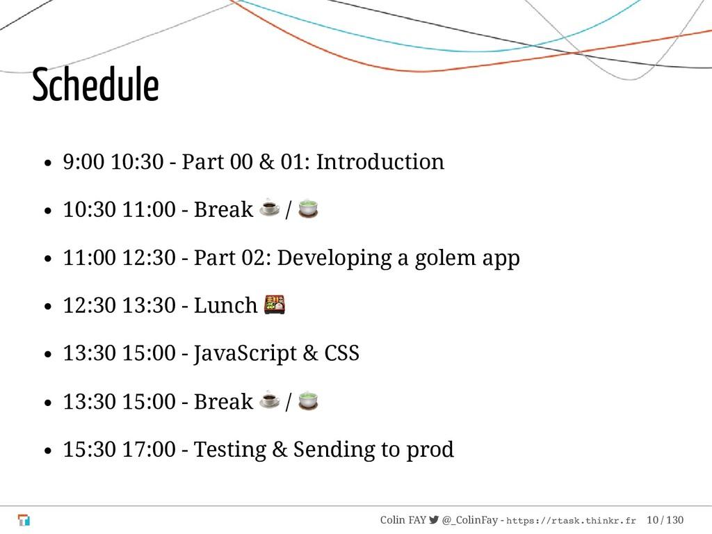 Schedule 9:00 10:30 - Part 00 & 01: Introductio...
