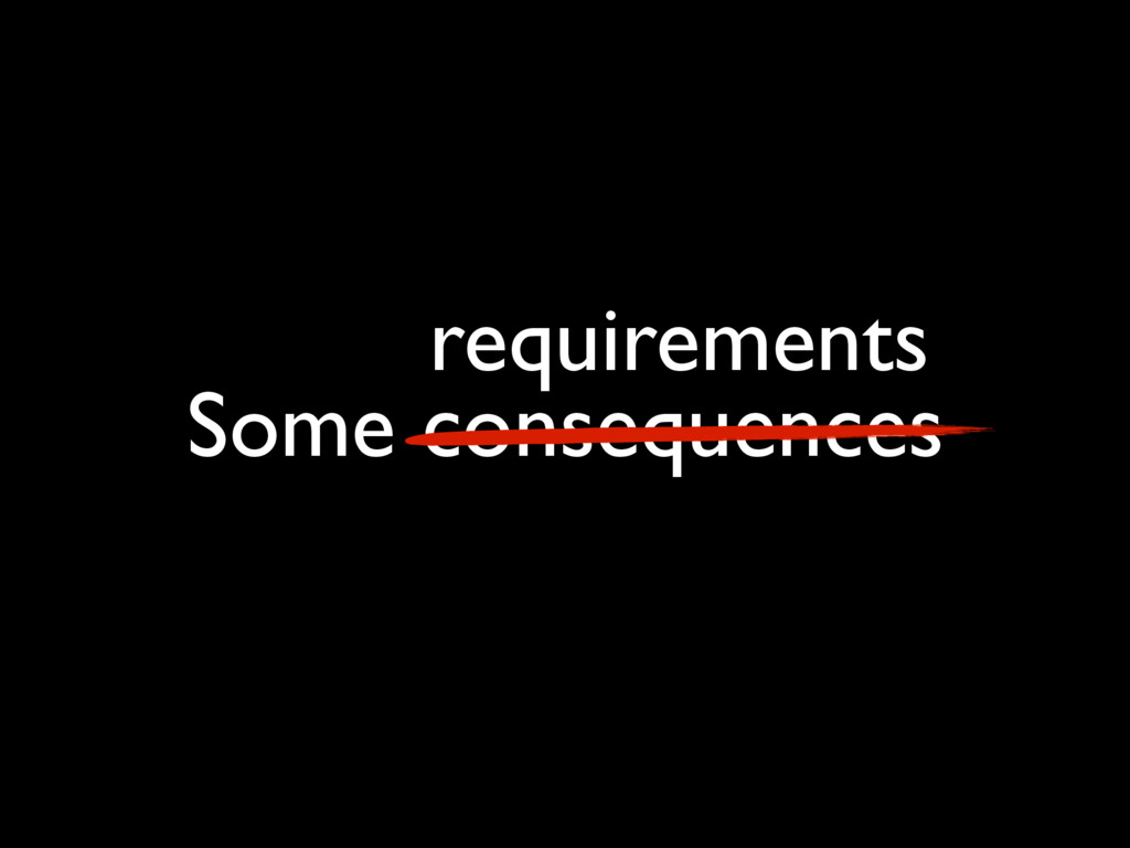 Some consequences requirements