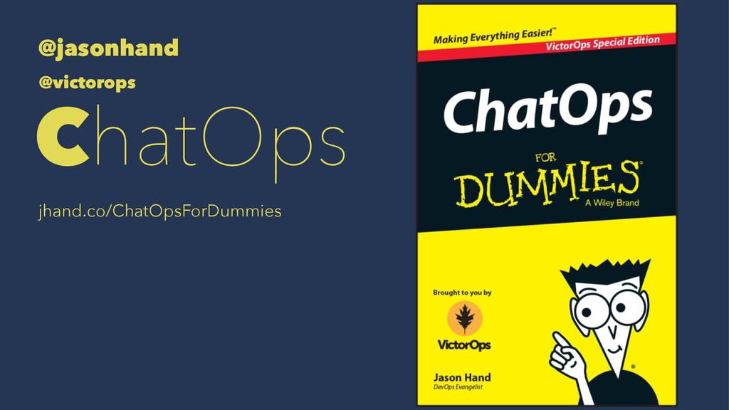 @jasonhand @victorops ChatOps jhand.co/ChatOpsF...