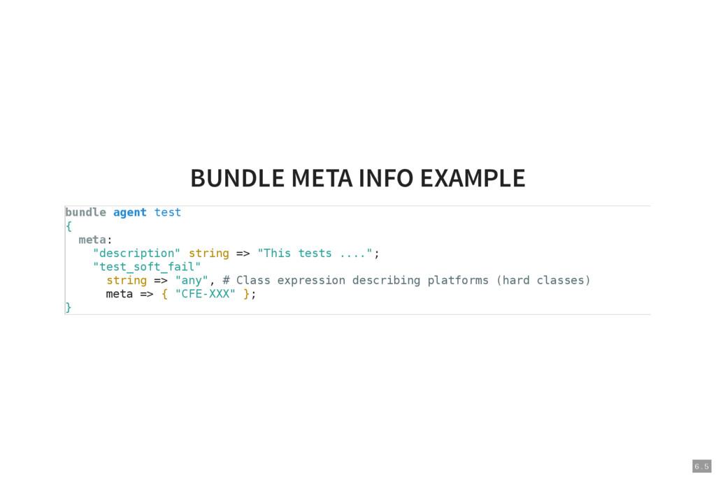 6 . 5 BUNDLE META INFO EXAMPLE bundle agent tes...