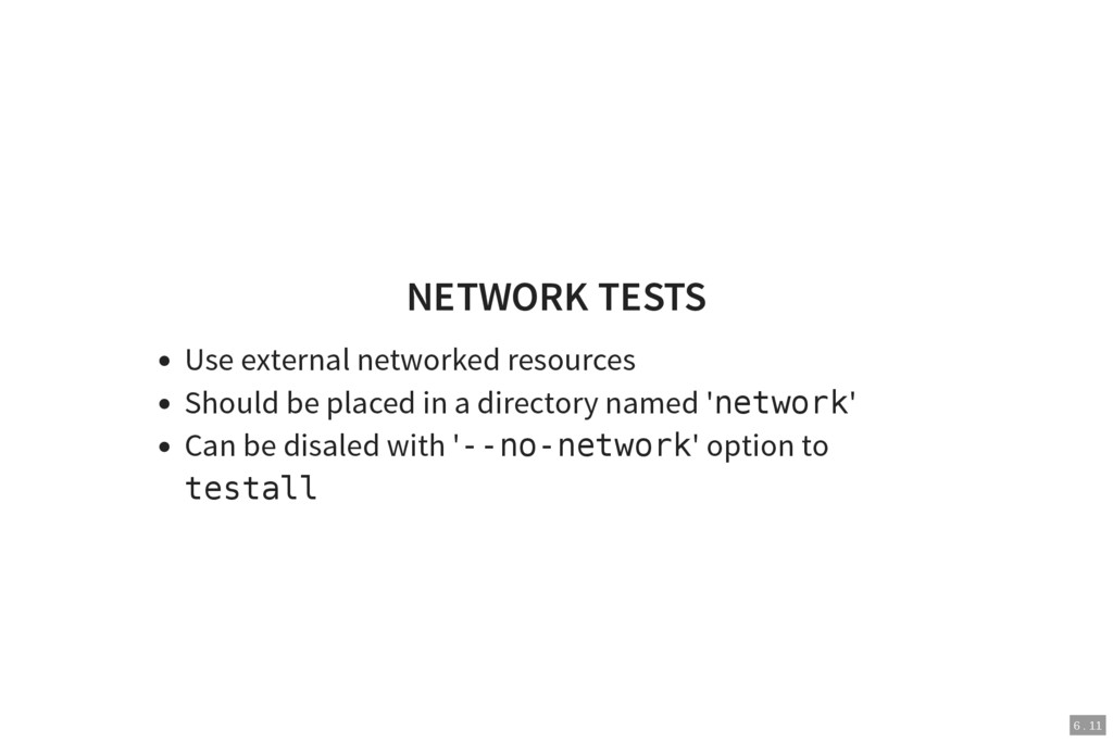 6 . 11 NETWORK TESTS Use external networked res...