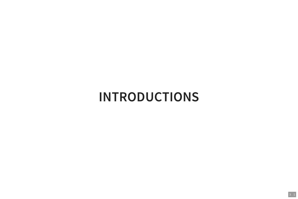 3 . 1 INTRODUCTIONS