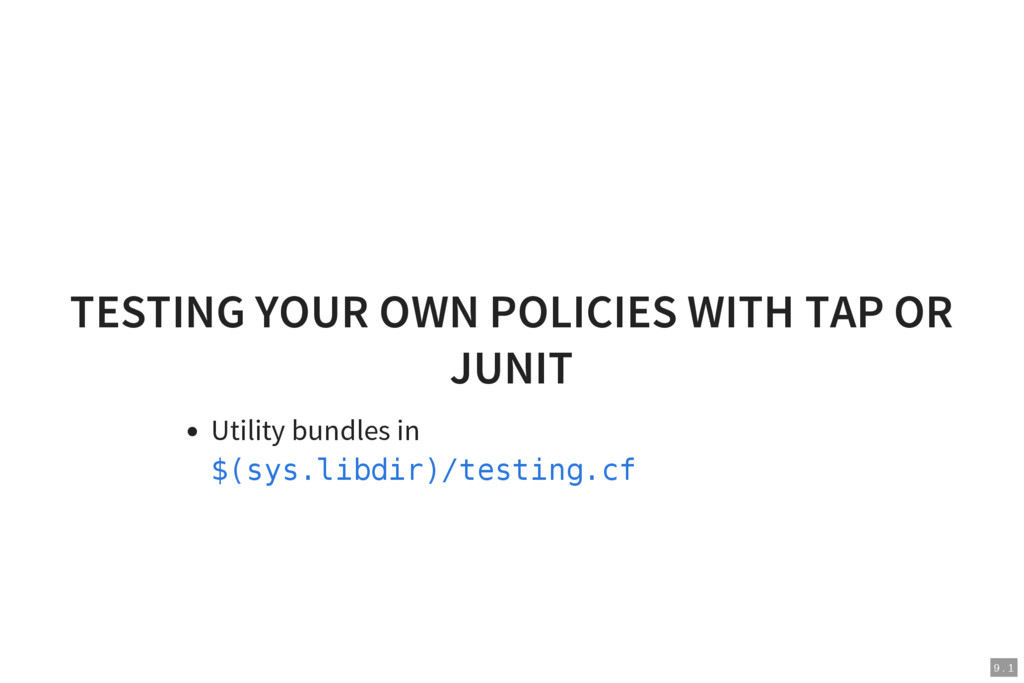 9 . 1 TESTING YOUR OWN POLICIES WITH TAP OR JUN...