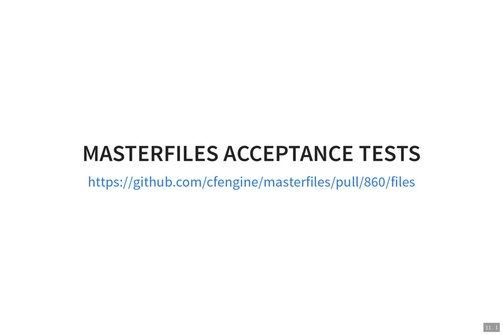 11 . 1 MASTERFILES ACCEPTANCE TESTS https://git...