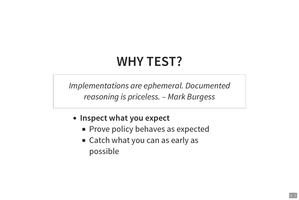 4 . 1 WHY TEST? Implementations are ephemeral. ...