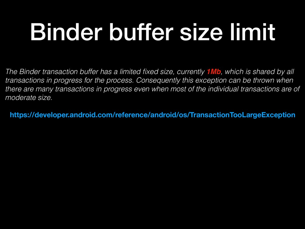 The Binder transaction buffer has a limited fixe...