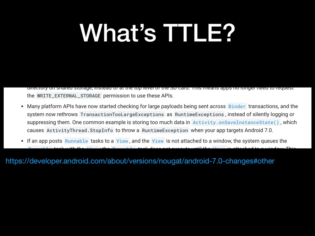 What's TTLE? https://developer.android.com/abou...