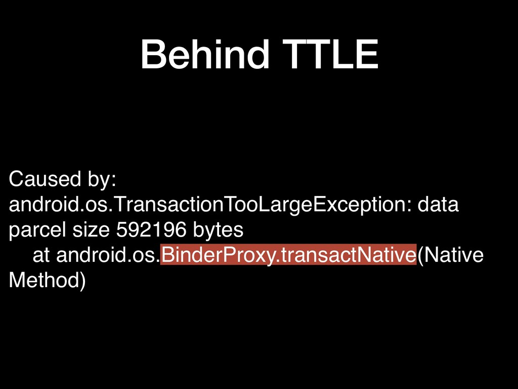 Behind TTLE Caused by: android.os.TransactionTo...