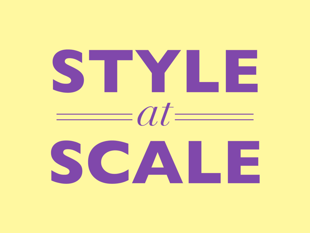 SCALE STYLE at