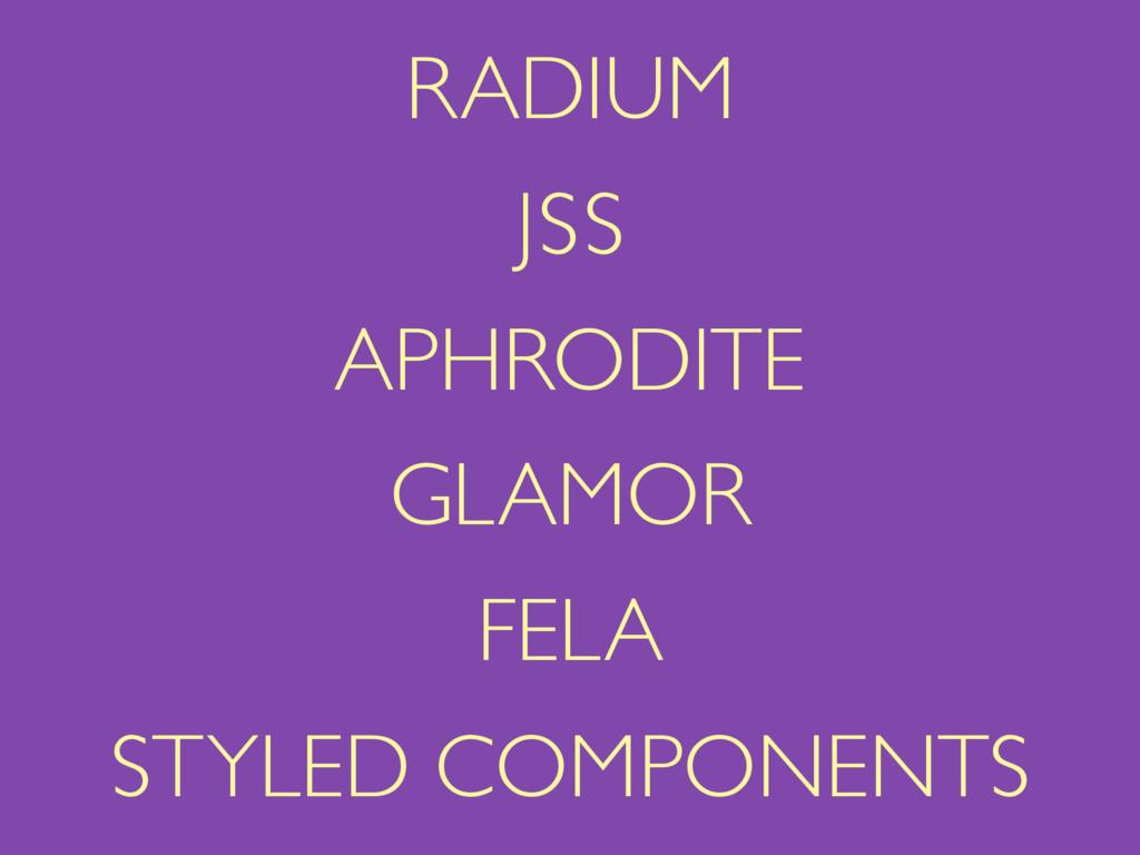 JSS APHRODITE FELA GLAMOR STYLED COMPONENTS RAD...