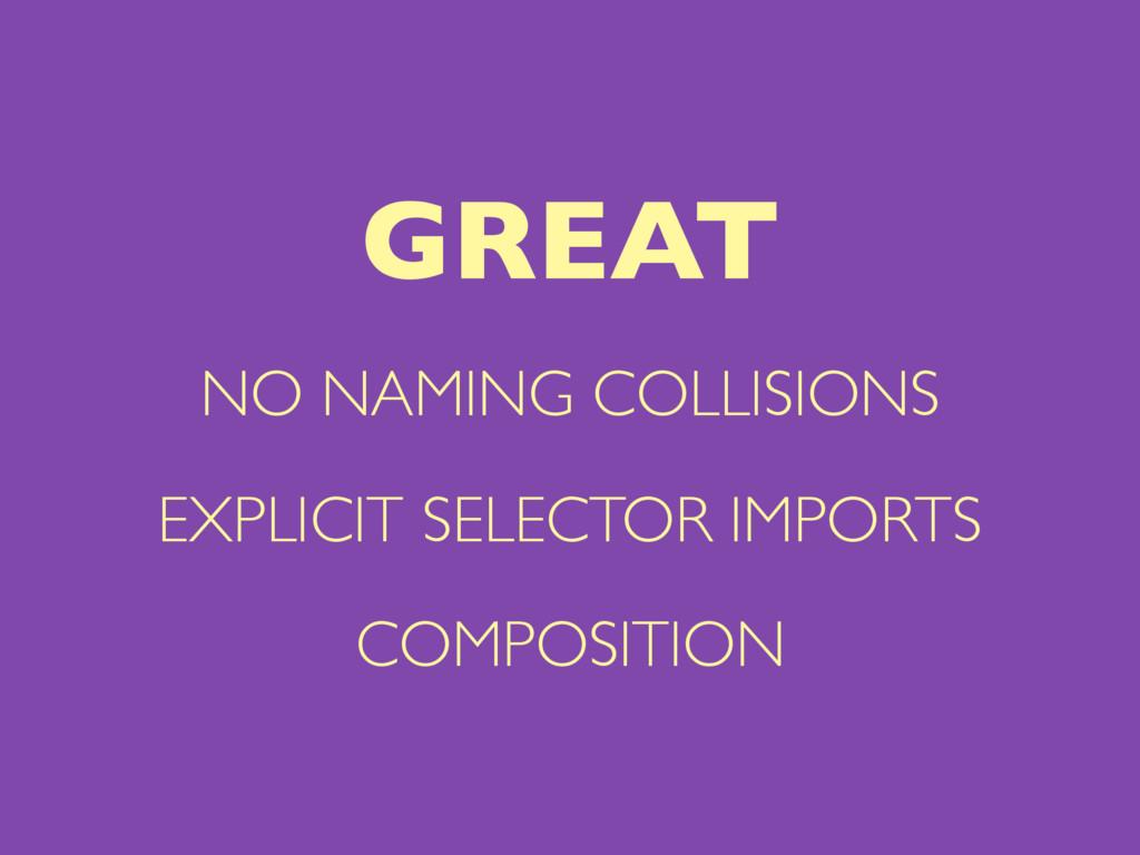 NO NAMING COLLISIONS EXPLICIT SELECTOR IMPORTS ...