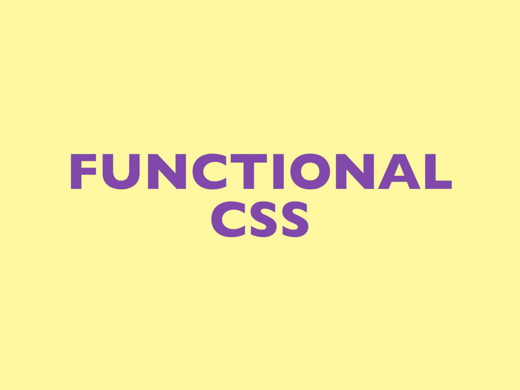 FUNCTIONAL CSS