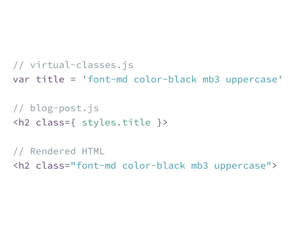 // virtual-classes.js var title = 'font-md colo...