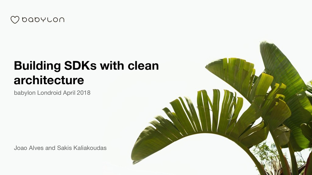 Building SDKs with clean architecture babylon L...