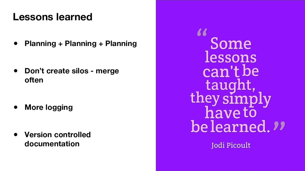 Lessons learned ● Planning + Planning + Plannin...