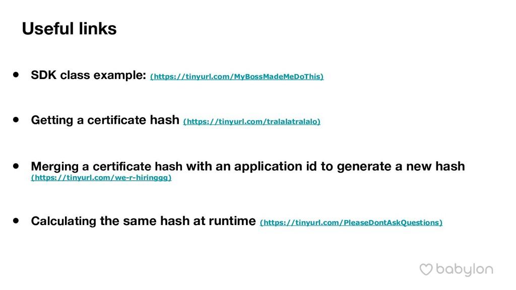 Useful links ● SDK class example: (https://tiny...