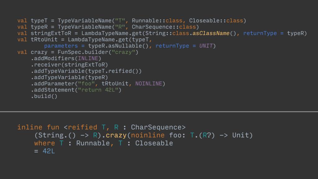 "val typeT = TypeVariableName(""T"", Runnable::cla..."