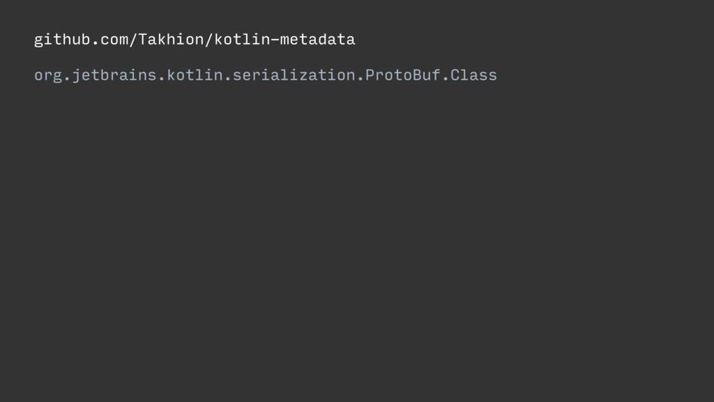 github.com/Takhion/kotlin-metadata org.jetbrain...