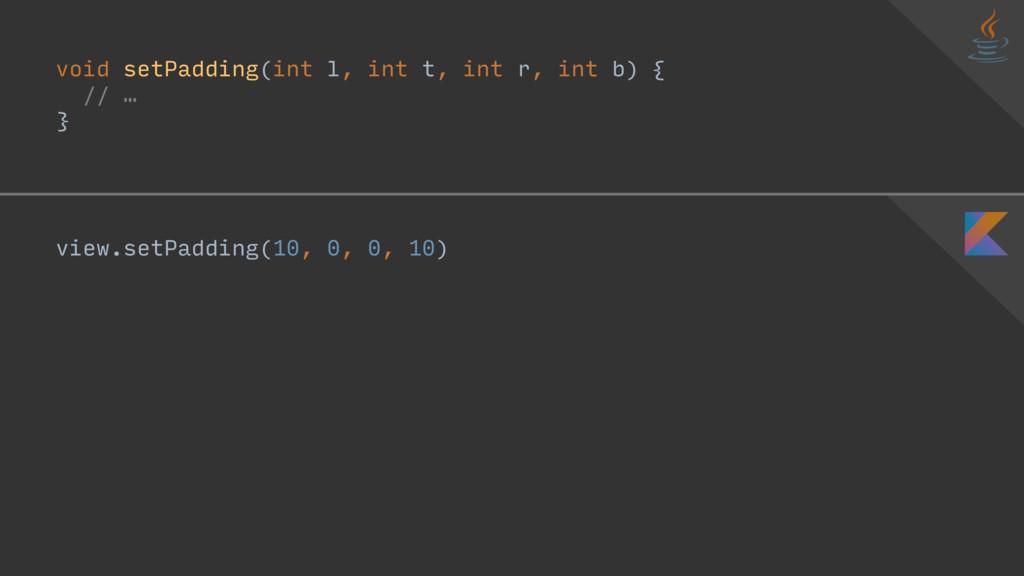 void setPadding(int l, int t, int r, int b) { /...
