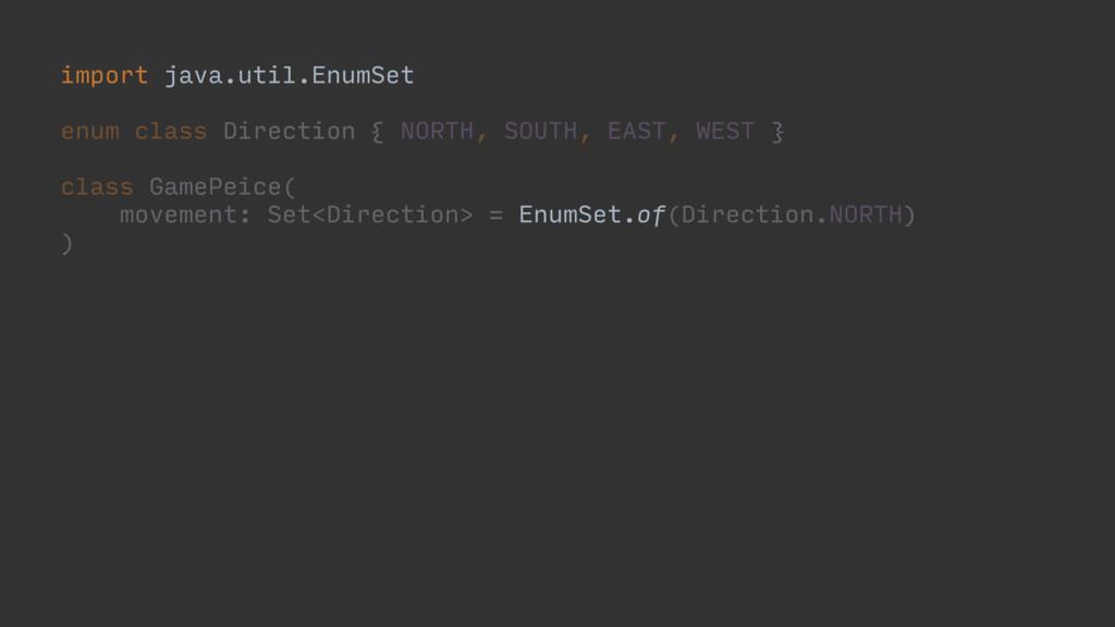 import java.util.EnumSet enum class Direction {...