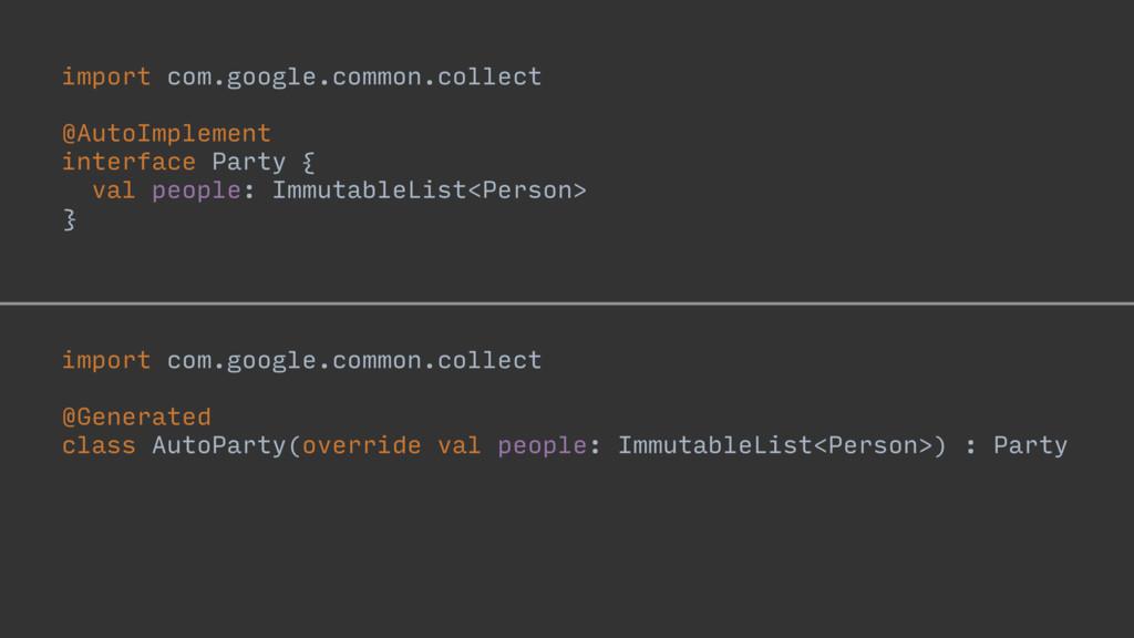 import com.google.common.collect @AutoImplement...
