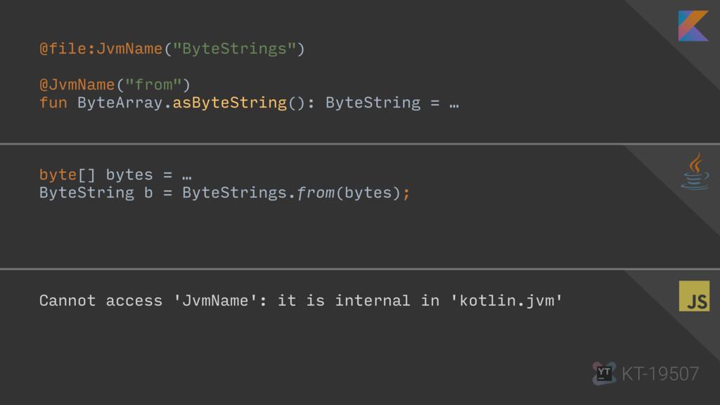 """@file:JvmName(""""ByteStrings"""") @JvmName(""""from"""") f..."""