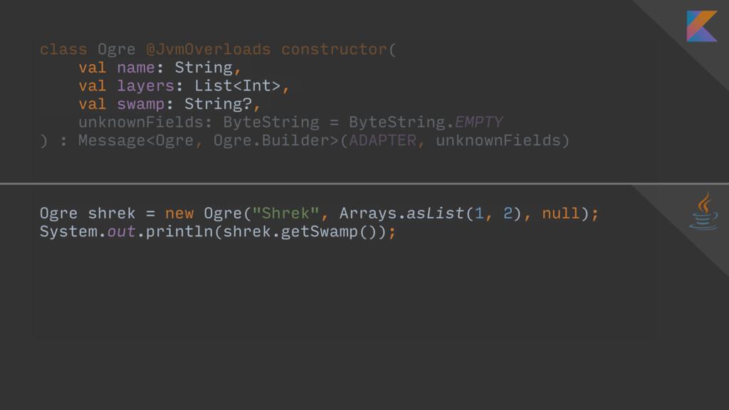class Ogre @JvmOverloads constructor( val name:...