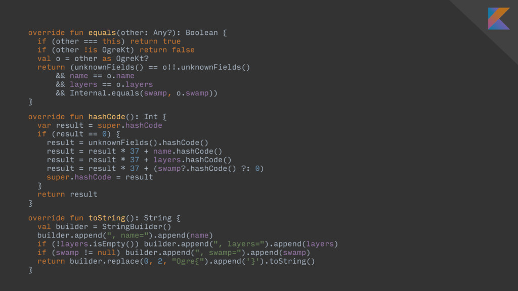 override fun equals(other: Any?): Boolean { if ...