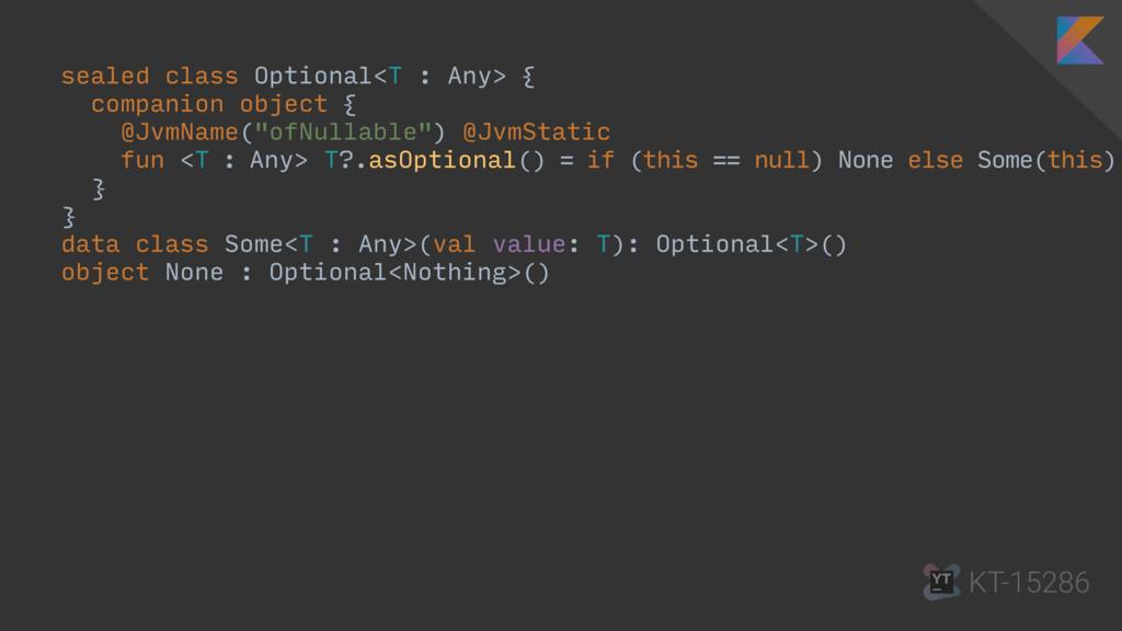 sealed class Optional<T : Any> { companion obje...