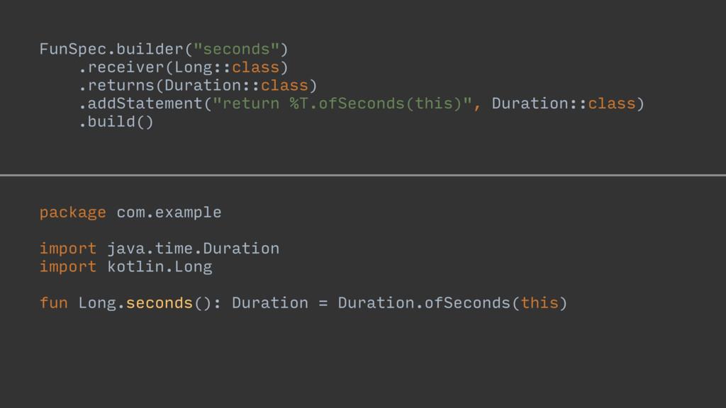 """FunSpec.builder(""""seconds"""") .receiver(Long::clas..."""