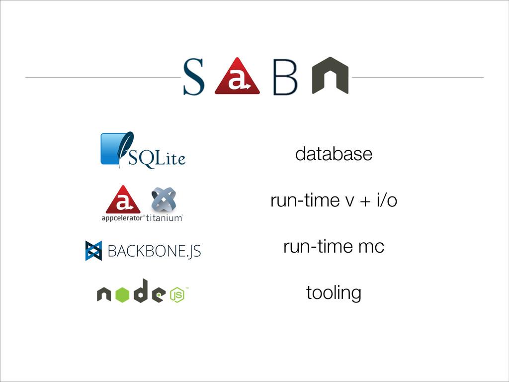 database run-time v + i/o run-time mc tooling