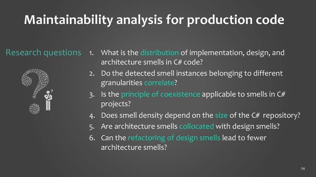 Maintainability analysis for production code 24...