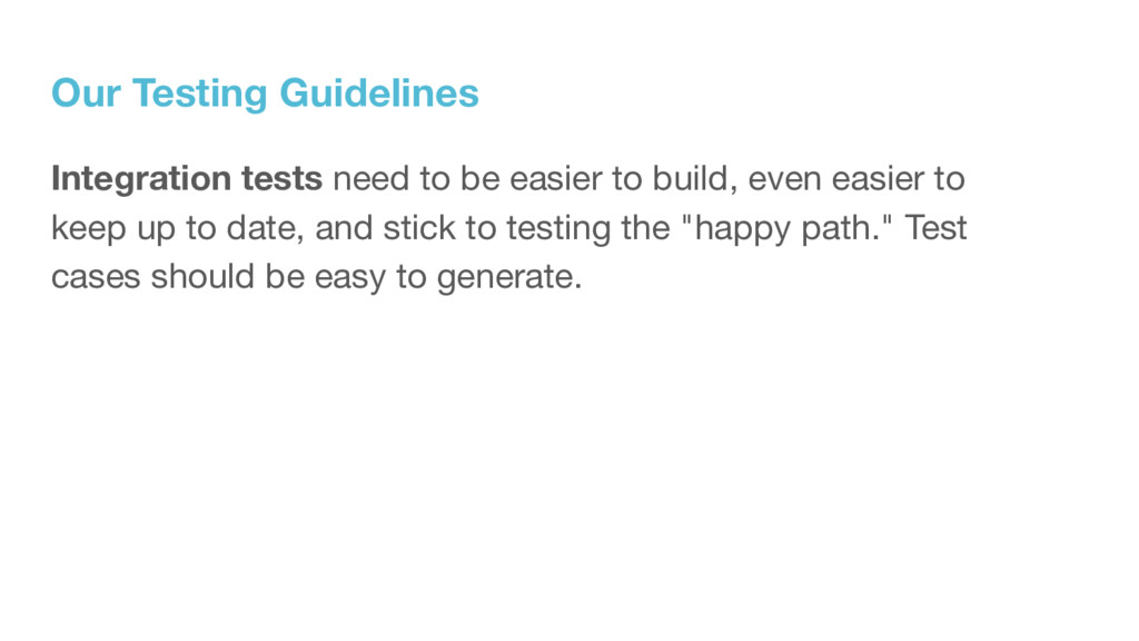 Our Testing Guidelines Integration tests need t...