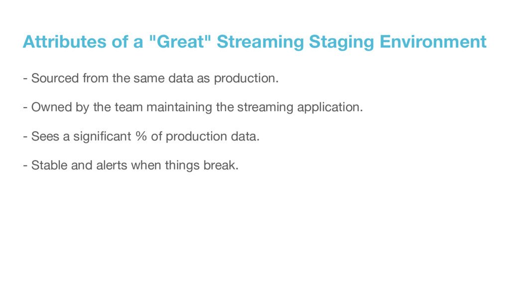 "Attributes of a ""Great"" Streaming Staging Envir..."