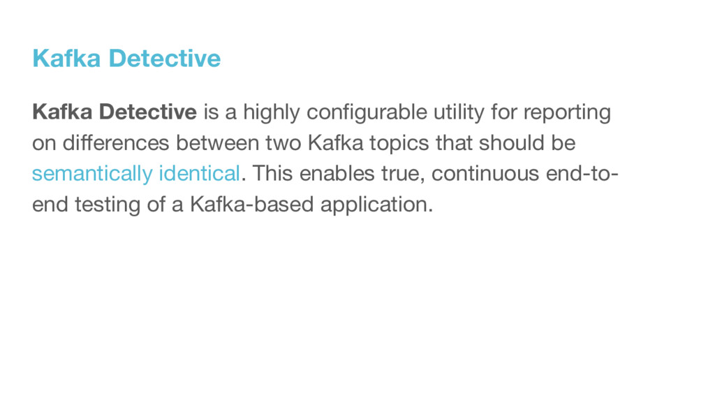 Kafka Detective Kafka Detective is a highly con...