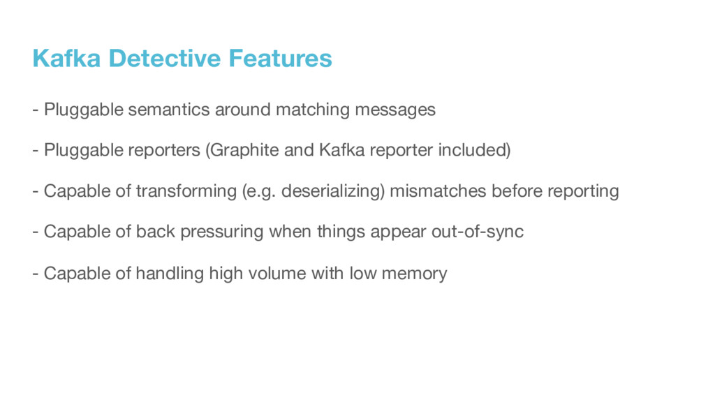 Kafka Detective Features - Pluggable semantics ...