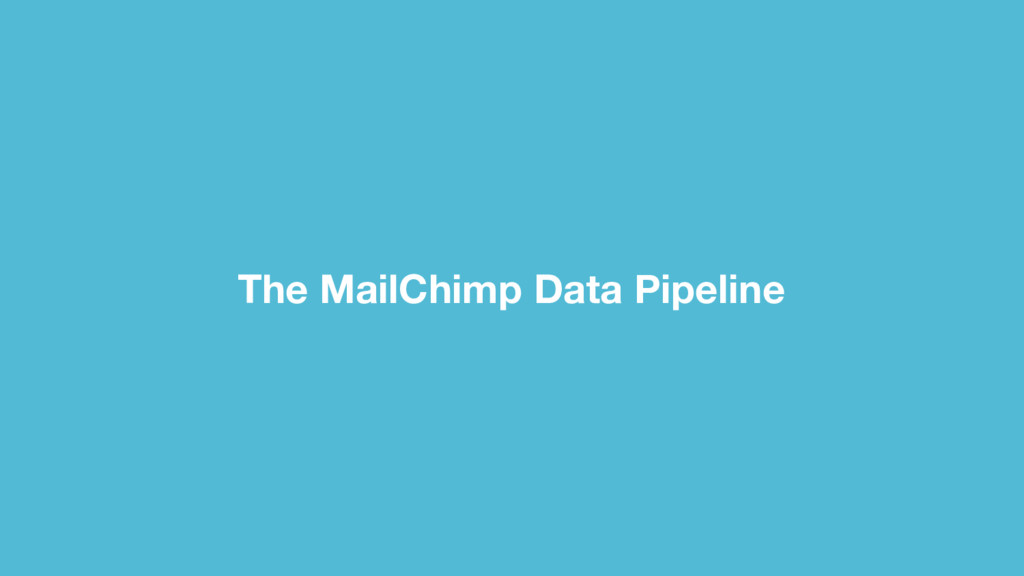 The MailChimp Data Pipeline