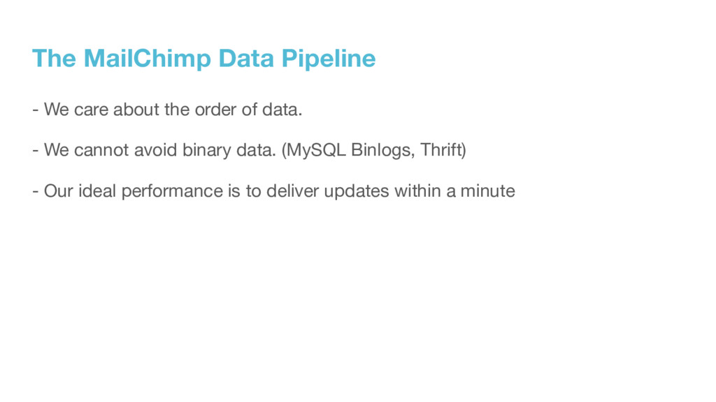 The MailChimp Data Pipeline - We care about the...