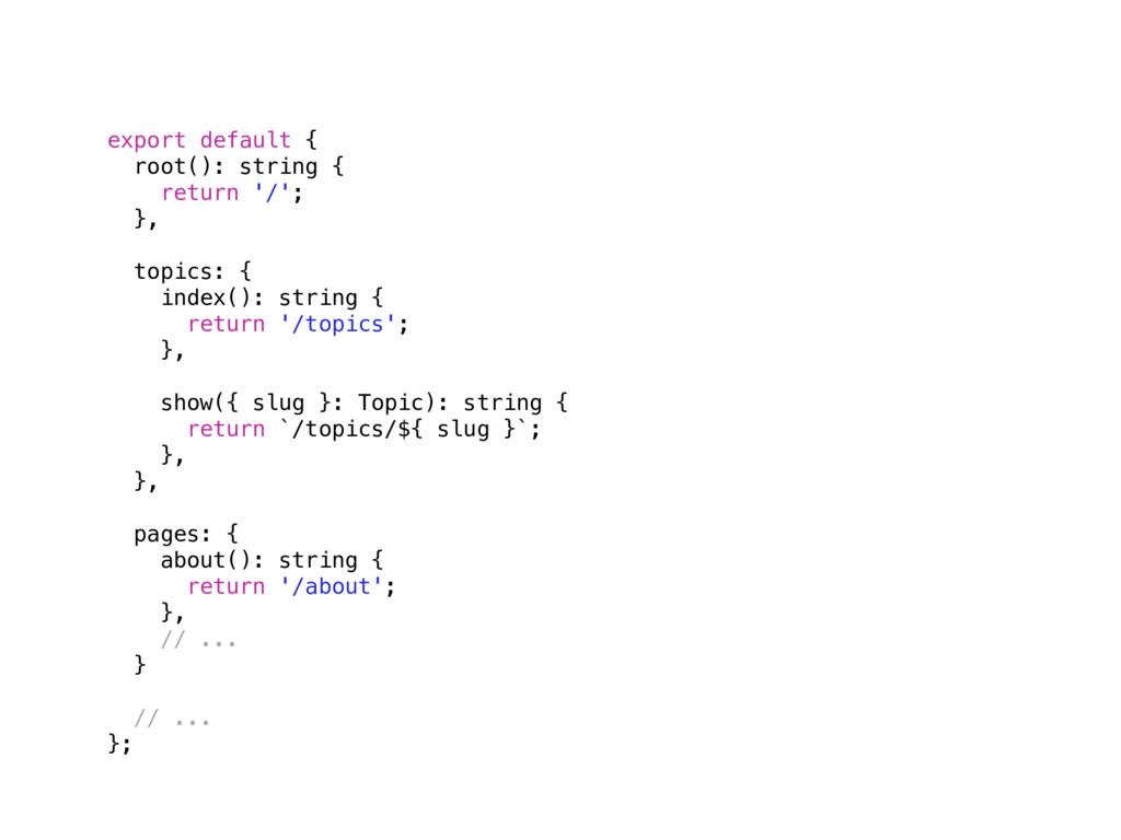 export default { root(): string { return '/'; }...