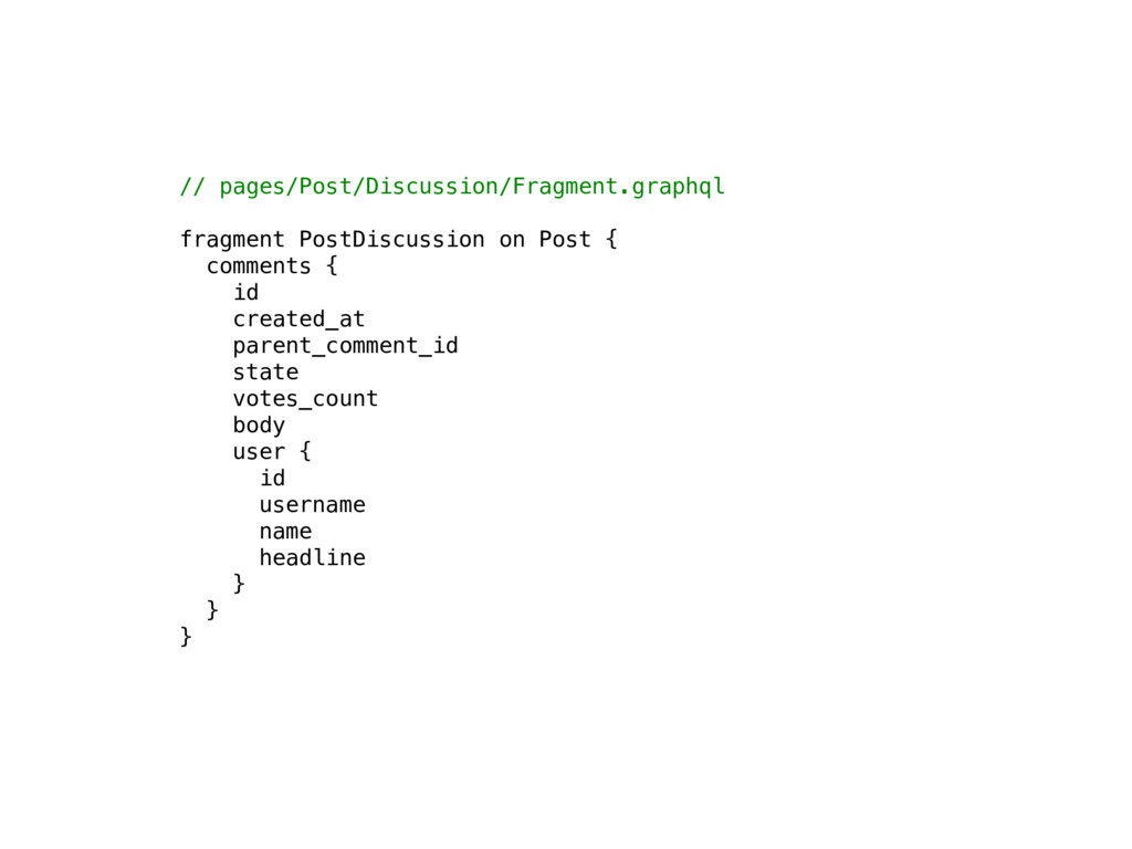 // pages/Post/Discussion/Fragment.graphql frag...