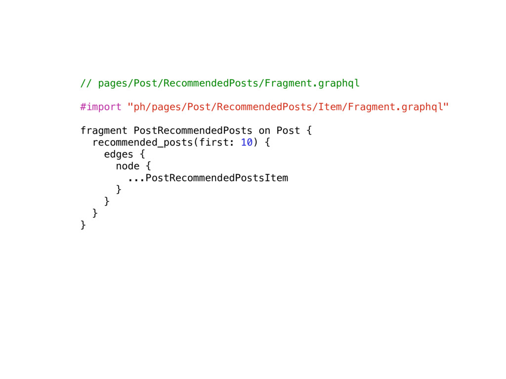 // pages/Post/RecommendedPosts/Fragment.graphql...